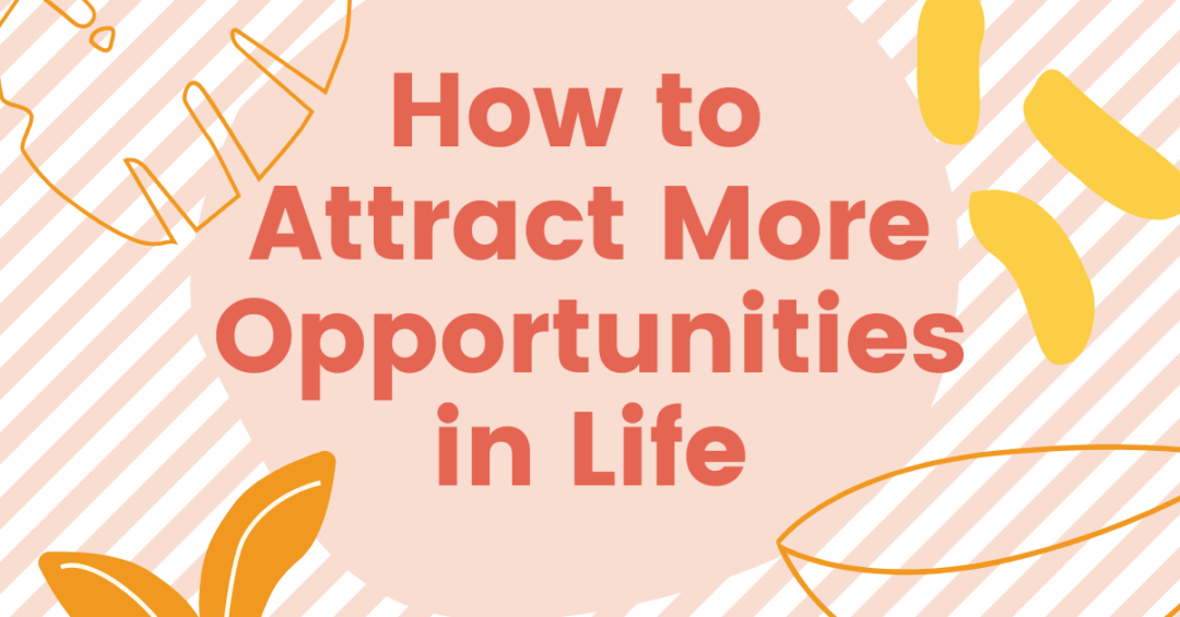 How-to-Attract-More-Opportunities-in-Life