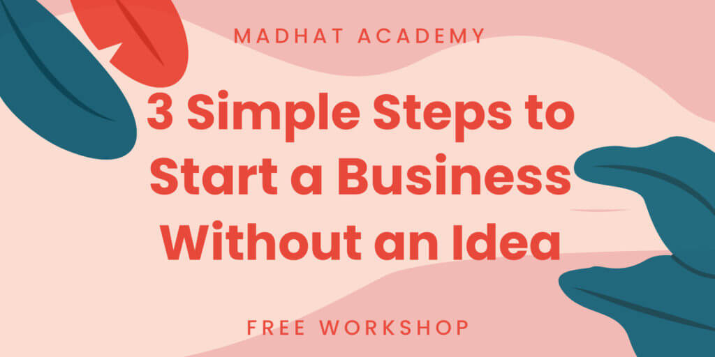 3 Simple Steps To Come Up with a Business Idea