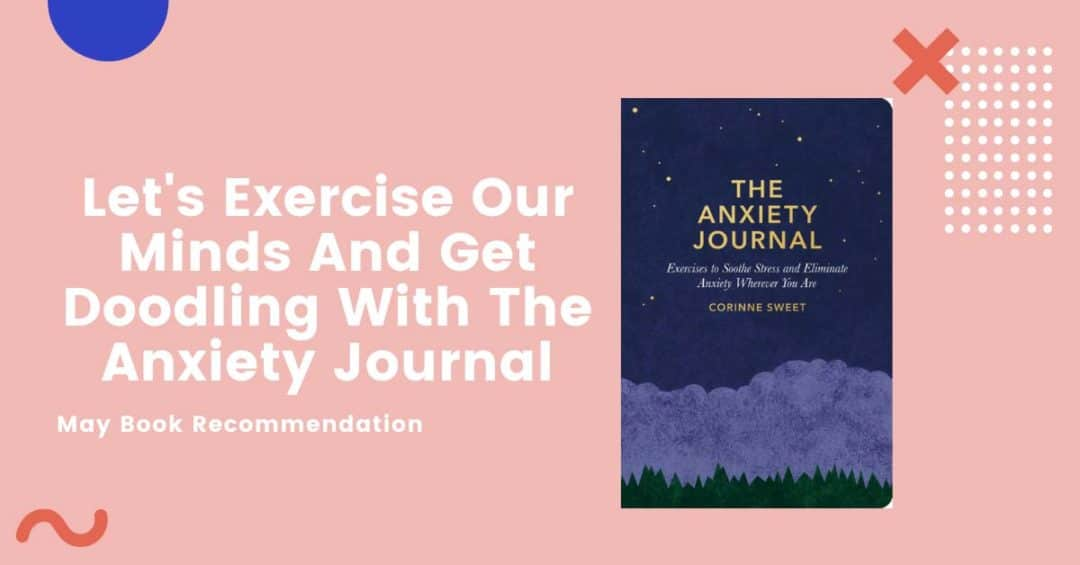 Let's Exercise Our Minds & Get Doodling With Anxiety Journal